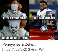 feedon your fears ha i have no fears memes the broncos defense