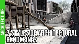 7 styles of architectural renderings youtube