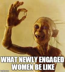Engagement Meme - funny gollum meme more funny wedding photos at www knotweddingday