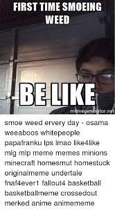Anime Meme Generator - first time smoeing weed belir memegeneratornet smoe weed ervery