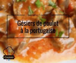 cuisine portugaise recette gésiers de poulet à la portugaise recette cookeo