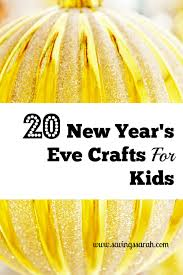 20 new year u0027s eve crafts for kids earning and saving with sarah