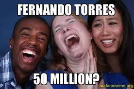 Torres Meme - fernando torres 50 million make a meme