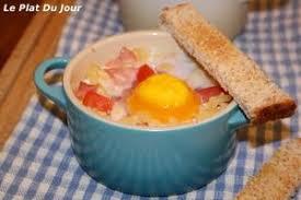 que cuisiner avec des oeufs oeufs cocotte jambon coquillettes le plat du jour