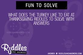 30 what does the turkey like to eat at thanksgiving riddles with