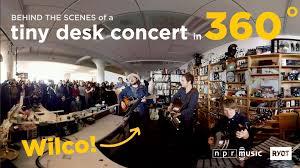 Npr Small Desk The At The Tiny Desk In 360 Wilco