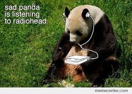 Sad Panda Meme - but sad panda this music won t make you feel better by ben meme