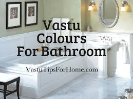 vastu shastra colours for bathroom and bathroom tiles