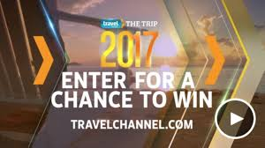 travel channel images Enter the trip 2017 sweepstakes worth 100 000 from travel png