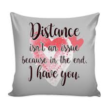Loves Quotes For Him by Distance Isn U0027t An Issue Love Quotes For Him Pillow Cover Good