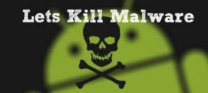 android malware removal how to detect and remove android malware