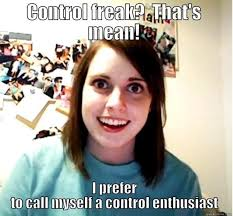 Control Freak Meme - getting the most from my sprint preferences tab sprint community