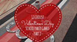 school valentines 12 coolest s day school party part 2
