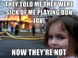 Bon Jovi Meme - 352 best bon jovi images on pinterest jon bon jovi chistes and