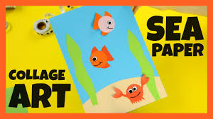sea paper collage art paper craft for kids youtube