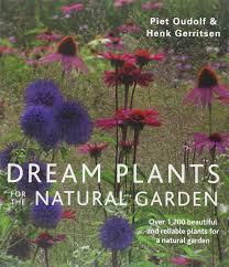 dream plants for the natural garden piet oudolf henk gerritsen