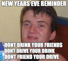 Drink Driving Memes - new years eve dont drink and drive memes years best of the funny meme
