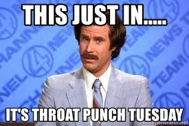 Throat Punch Meme - this just in it s throat punch tuesday anchorman will ferrell
