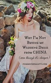 my wedding dresses why i m not buying my wedding dress from china femme frugality