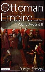 The Ottoman The Ottoman Empire And The World Around It Library Of