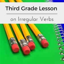 irregular verbs lesson plan ideas for grade 3