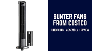 sunter tower fan costco sunter fans from costco unboxing assembly review youtube