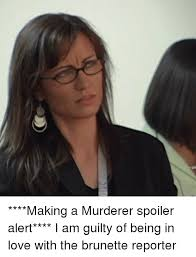 Murderer Meme - making a murderer spoiler alert i am guilty of being in love