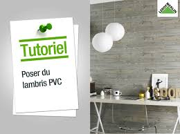 lambris pvc chambre comment poser du lambris pvc leroy merlin