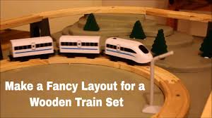 Plans For Wood Toy Trains by Making A Fancy Layout For A Wooden Train Set Youtube