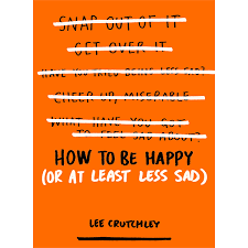 how to be happy or at least less sad cover laurie abkemeier