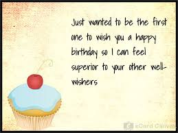 to be the first one to wish you a happy birthday ecard birthday