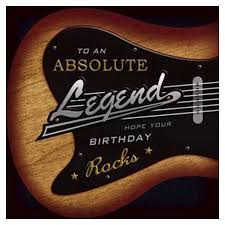 to an absolute legend hope your birthday rocks