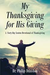 dr philip dunston s new book my thanksgiving for his giving a