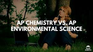 ap chemistry vs ap environmental science which should you take