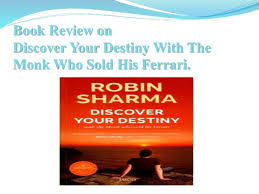 the monk who sold his review discover your destiny the monk who sold his by robin s shar