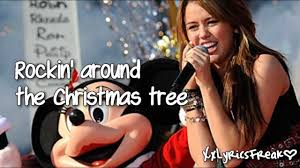 miley cyrus rockin u0027 around the christmas tree with lyrics
