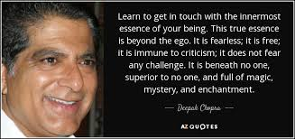 deepak chopra quote learn to get in touch with the innermost