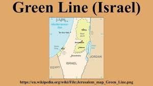 Green Line Map Green Line Israel Youtube