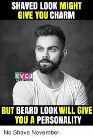 No Shave November Memes - shaved look might give you charm rv cj wwwrvcjcom but beard look