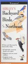 California Backyard Birds by Sibley U0027s Backyard Birds Of The Northeast David Sibley