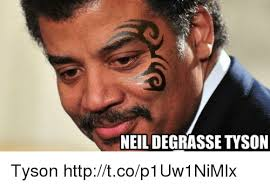 Neil Tyson Degrasse Meme - neil degrasse tyson tyson httptcop1uw1nimlx neil degrasse tyson
