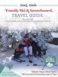 family ski u0026 snowboard travel guide by momtrends issuu