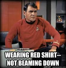 Red Shirt Star Trek Meme - wearing red shirt not beaming down scotty star trek quickmeme