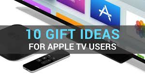10 great gift ideas for apple tv users