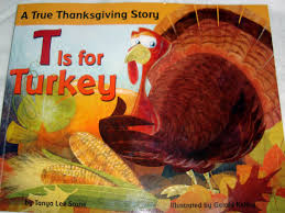 thanksgiving true story i love children u0027s lit t is for turkey