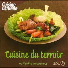 cuisine du terroir cuisine du terroir en toutes occasions broché collectif