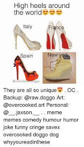 High Heels Meme - high heels around the world italy france new york spain oggo they