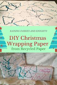 diy christmas wrapping paper from recycled paper raising fairies