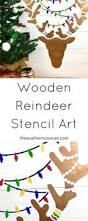 How To Paint And Stencil by 279 Best Holiday Stencils U0026 Crafts Ideas Images On Pinterest