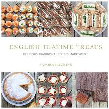 teatime treats delicious traditional recipes made simple